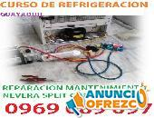 CURSO DE REFRIGERACION EN GUAYAQUIL APRENDE REPARACION DE NEVERA CONGELADOR SPLIT VENTANA 0969089097